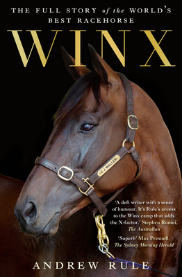 Winx: The Full Story of the World's Best Racehorse