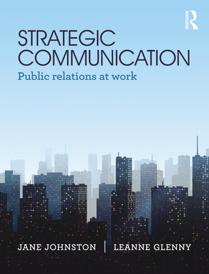 Strategic Communication: Public Relations at Work