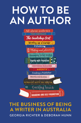How to Be an Author: The Business of Being a Writer in Australia