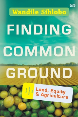 Finding Common Ground: Land, Equity and Agriculture