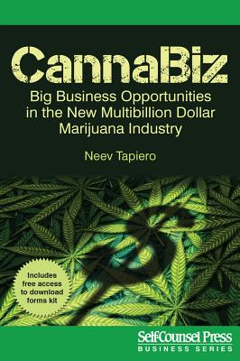 Cannabiz: Big Business Opportunities in the New Multibillion Dollar Marijuana Industry