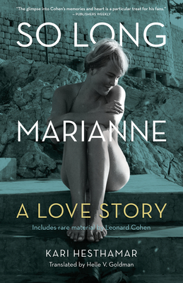 So Long, Marianne (Tp): A Love Story -- Includes Rare Material by Leonard Cohen