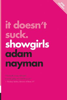 It Doesn't Suck: Showgirls