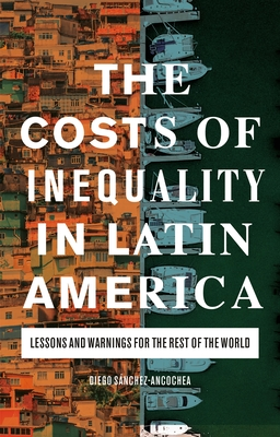 The Costs of Inequality in Latin America