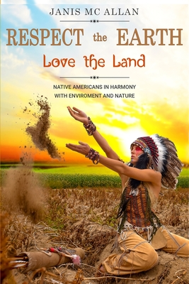 Respect the Earth & Love the Land