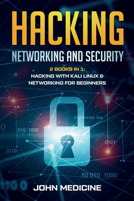 Hacking: Networking and Security 2 Books in 1 Hacking with Kali Linux & Networking for Beginners