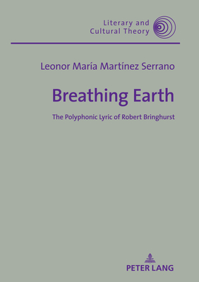Breathing Earth: The Polyphonic Lyric of Robert Bringhurst