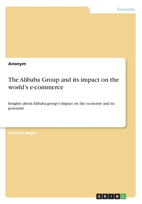 The Alibaba Group and its impact on the world's e-commerce