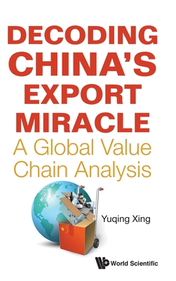 Decoding China's Export Miracle: A Global Value Chain Analysis