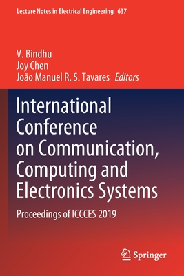 International Conference on Communication, Computing and Electronics Systems: Proceedings of Iccces 2019