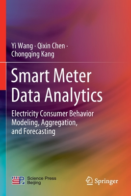 Smart Meter Data Analytics: Electricity Consumer Behavior Modeling, Aggregation, and Forecasting