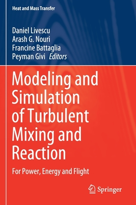 Modeling and Simulation of Turbulent Mixing and Reaction: For Power, Energy and Flight