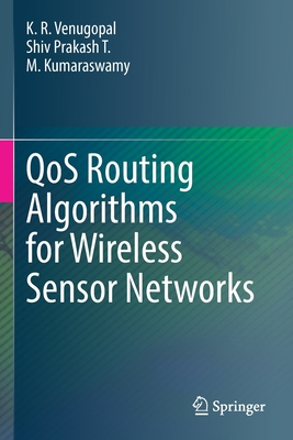 Qos Routing Algorithms for Wireless Sensor Networks