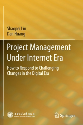 Project Management Under Internet Era: How to Respond to Challenging Changes in the Digital Era