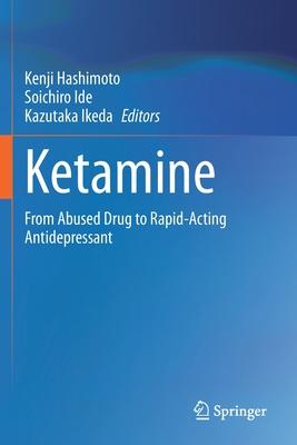 Ketamine: From Abused Drug to Rapid-Acting Antidepressant