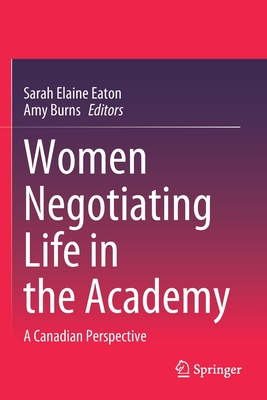 Women Negotiating Life in the Academy: A Canadian Perspective
