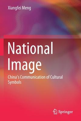 National Image: China's Communication of Cultural Symbols