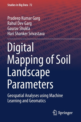 Digital Mapping of Soil Landscape Parameters: Geospatial Analyses Using Machine Learning and Geomatics