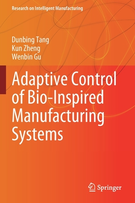 Adaptive Control of Bio-Inspired Manufacturing Systems