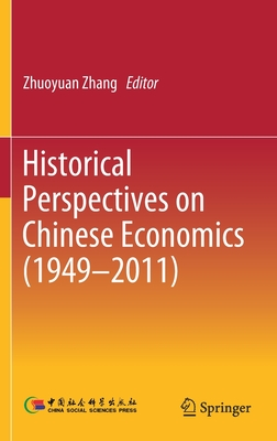 Historical Perspectives on Chinese Economics (1949-2011)