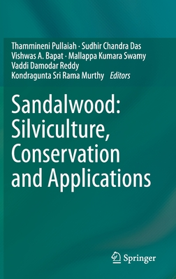 Sandalwood: Silviculture, Conservation and Applications