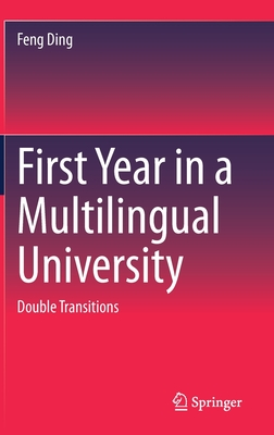 First Year in a Multilingual University: Double Transitions