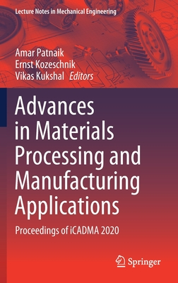 Advances in Materials Processing and Manufacturing Applications: Proceedings of Icadma 2020
