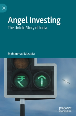 Angel Investing: The Untold Story of India