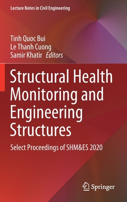 Structural Health Monitoring and Engineering Structures: Select Proceedings of Shm&es 2020