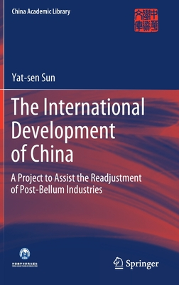 The International Development of China: A Project to Assist the Readjustment of Post-Bellum Industries