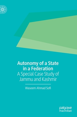 Autonomy of a State in a Federation: A Special Case Study of Jammu and Kashmir