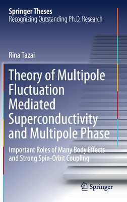Theory of Multipole Fluctuation Mediated Superconductivity and Multipole Phase: Important Roles of Many Body Effects and Strong Spin-Orbit Coupling