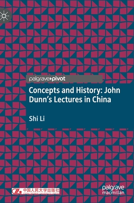 Concepts and History: John Dunn's Lectures in China