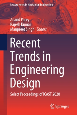 Recent Trends in Engineering Design: Select Proceedings of Icast 2020