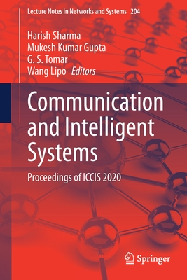 Communication and Intelligent Systems: Proceedings of Iccis 2020