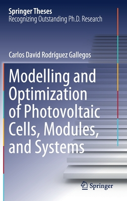 Modelling and Optimization of Photovoltaic Cells, Modules, and Systems