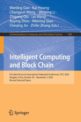 Intelligent Computing and Block Chain: First Benchcouncil International Federated Conferences, Ficc 2020, Qingdao, China, October 30 - November 3, 2020, Revised Selected Papers