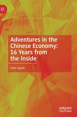 Adventures in the Chinese Economy: 16 Years from the Inside