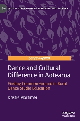 Dance and Cultural Difference in Aotearoa: Finding Common Ground in Rural Dance Studio Education