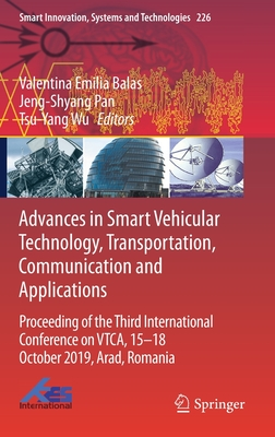 Advances in Smart Vehicular Technology, Transportation, Communication and Applications: Proceeding of the Third International Conference on Vtca, 15-18 October 2019, Arad, Romania