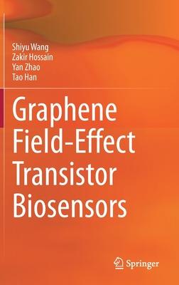 Graphene Field-Effect Transistor Biosensors