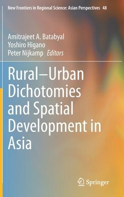 Rural-Urban Dichotomies and Spatial Development in Asia