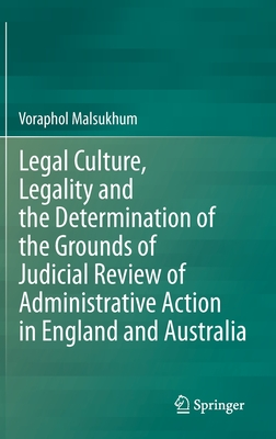 Legal Culture, Legality and the Determination of the Grounds of Judicial Review of Administrative Action in England and Australia