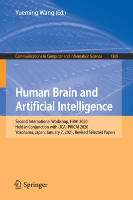 Human Brain and Artificial Intelligence: Second International Workshop, Hbai 2020, Held in Conjunction with Ijcai-Pricai 2020, Yokohama, Japan, January 7, 2021, Revised Selected Papers