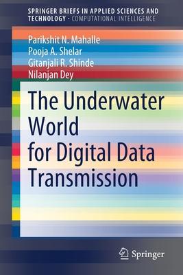 The Underwater World for Digital Data Transmission