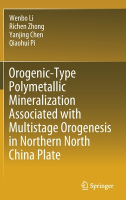 Orogenic-Type Polymetallic Mineralization Associated with Multistage Orogenesis in Northern North China Plate