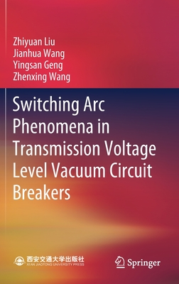 Switching ARC Phenomena in Transmission Voltage Level Vacuum Circuit Breakers