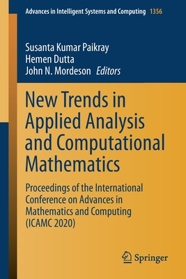 New Trends in Applied Analysis and Computational Mathematics: Proceedings of the International Conference on Advances in Mathematics and Computing (Icamc 2020)
