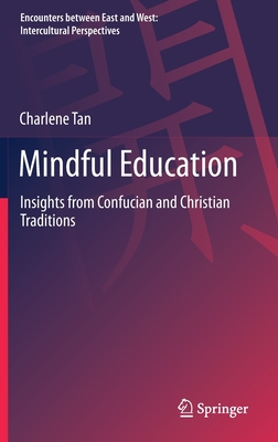 Mindful Education: Insights from Confucian and Christian Traditions
