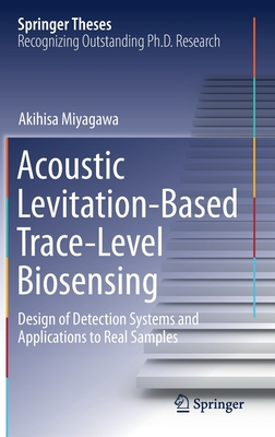 Acoustic Levitation-Based Trace-Level Biosensing: Design of Detection Systems and Applications to Real Samples